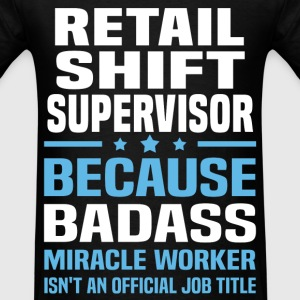 Retail Shift Supervisor Tshirt - Men's T-Shirt