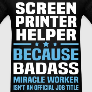 Screen Printer Helper Tshirt - Men's T-Shirt