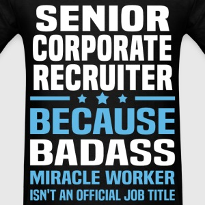 Senior Corporate Recruiter Tshirt - Men's T-Shirt