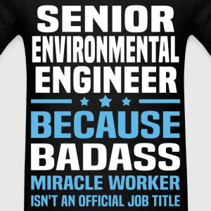 Senior Environmental Engineer Tshirt - Men's T-Shirt