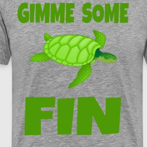 Gimme Some Fin T-Shirts - Men's Premium T-Shirt