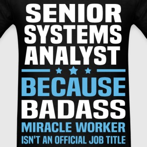 Senior Systems Analyst Tshirt - Men's T-Shirt