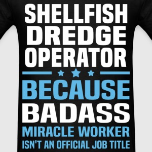Shellfish Dredge Operator Tshirt - Men's T-Shirt