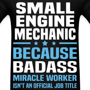 Small Engine Mechanic Tshirt - Men's T-Shirt