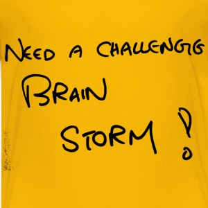 Need a Challenge Brainstorm - Kids' Premium T-Shirt