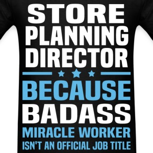 Store Planning Director Tshirt - Men's T-Shirt
