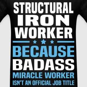 Structural Iron Worker Tshirt - Men's T-Shirt