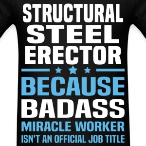 Structural Steel Erector Tshirt - Men's T-Shirt