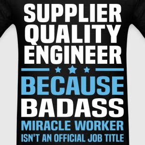 Supplier Quality Engineer Tshirt - Men's T-Shirt