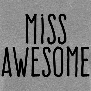 miss awesome T-Shirts - Women's Premium T-Shirt