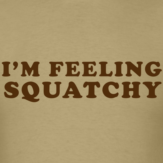 I'm Feeling Squatchy - Men's Shirt - Brown Print