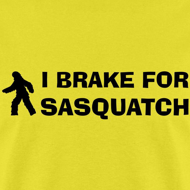 I Brake for Sasquatch - Men's Shirt - Black Print