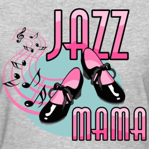 Jazz Mama Tap Dancing T-Shirts - Women's T-Shirt