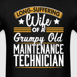 Maintenance Technician Long Suffering Wife T-Shirt T-Shirts - Men's T-Shirt