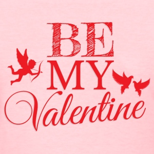 Be My Valentine T-Shirts - Women's T-Shirt