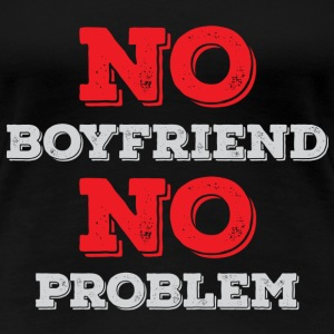 No Boyfriend No Problem T-Shirts - Women's Premium T-Shirt