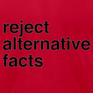 Reject Altenative Facts - Mens Tee - Men's T-Shirt by American Apparel