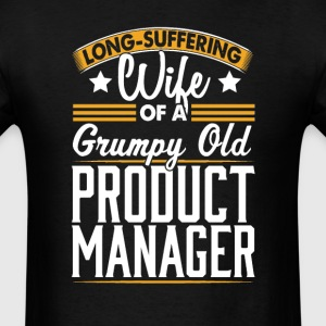 Product Manager Long Suffering Wife T-Shirt T-Shirts - Men's T-Shirt