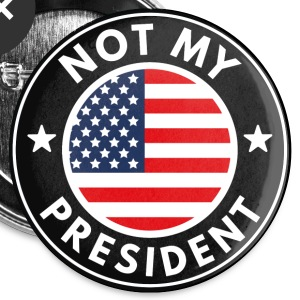Not My President! - Large Buttons