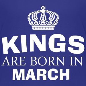 kings are born in march - Toddler Premium T-Shirt