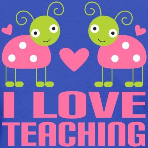 I Love Teaching (Ladybugs)