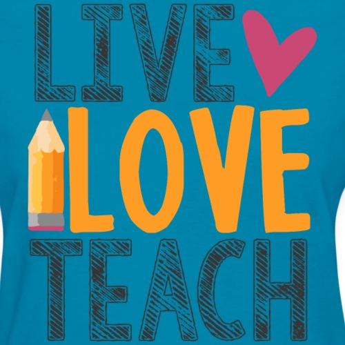 live love teach teacher shirt