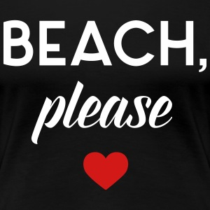 New Beach Please Funny Quote T-Shirts - Women's Premium T-Shirt