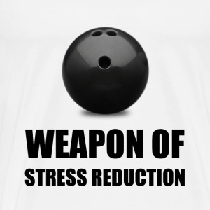 Weapon of Stress Reduction Bowling - Men's Premium T-Shirt