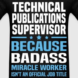Technical Publications Supervisor T-Shirts - Men's T-Shirt