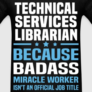 Technical Services Librarian T-Shirts - Men's T-Shirt
