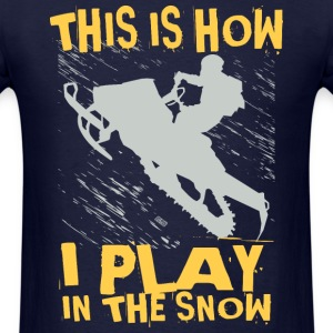 Snowmobile Snow Play T-Shirts - Men's T-Shirt