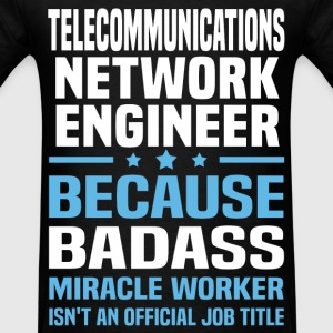 Telecommunications Network Engineer T-Shirts - Men's T-Shirt