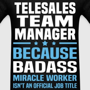 Telesales Team Manager T-Shirts - Men's T-Shirt