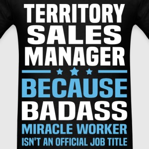 Territory Sales Manager T-Shirts - Men's T-Shirt