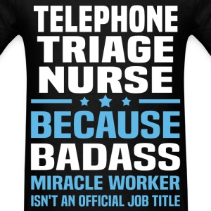 Telephone Triage Nurse T-Shirts - Men's T-Shirt