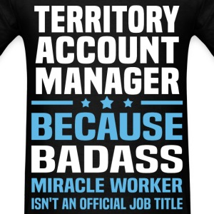 Territory Account Manager T-Shirts - Men's T-Shirt