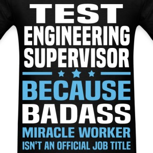 Test Engineering Supervisor T-Shirts - Men's T-Shirt