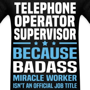 Telephone Operator Supervisor T-Shirts - Men's T-Shirt