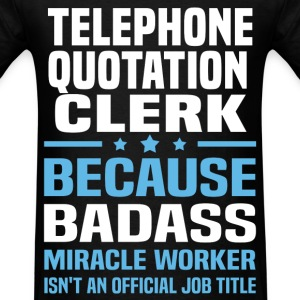 Telephone Quotation Clerk T-Shirts - Men's T-Shirt