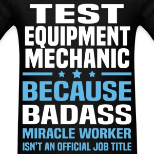 Test Equipment Mechanic T-Shirts - Men's T-Shirt