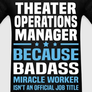 Theater Operations Manager T-Shirts - Men's T-Shirt