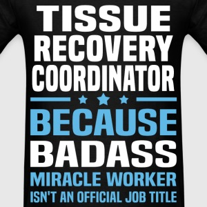 Tissue Recovery Coordinator T-Shirts - Men's T-Shirt