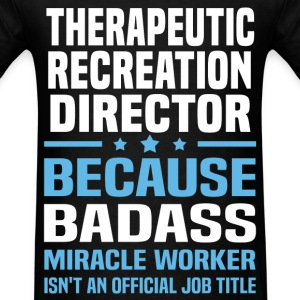 Therapeutic Recreation Director T-Shirts - Men's T-Shirt