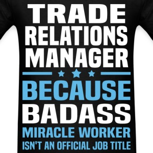 Trade Relations Manager T-Shirts - Men's T-Shirt