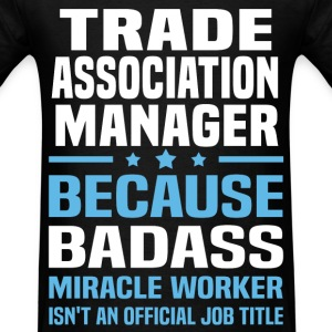 Trade Association Manager T-Shirts - Men's T-Shirt