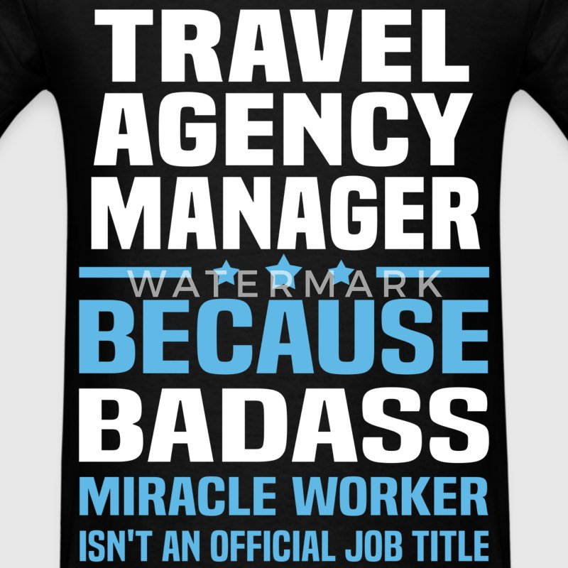 travel agency manager t shirts mens t shirt - Agency Manager