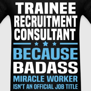 Trainee Recruitment Consultant T-Shirts - Men's T-Shirt