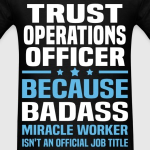 Trust Operations Officer T-Shirts - Men's T-Shirt