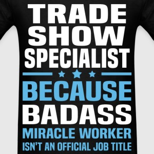 Trade Show Specialist T-Shirts - Men's T-Shirt
