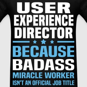 User Experience Director T-Shirts - Men's T-Shirt